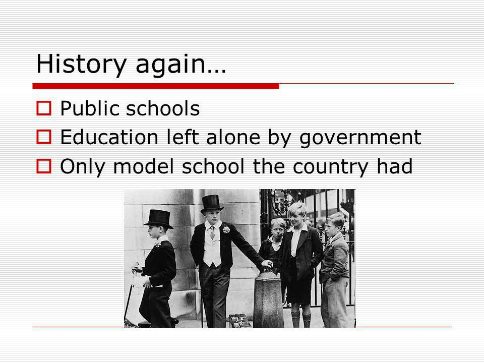 History again… Public schools Education left alone by government