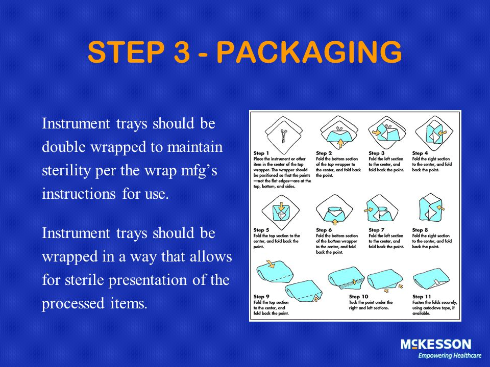 STEP 3 - PACKAGING Instrument trays should be