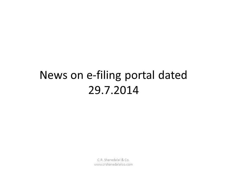 News on e-filing portal dated 29.7.2014