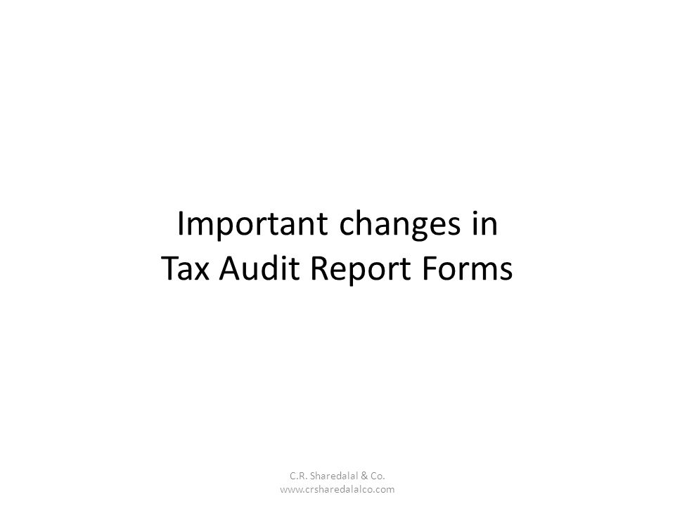 Important changes in Tax Audit Report Forms
