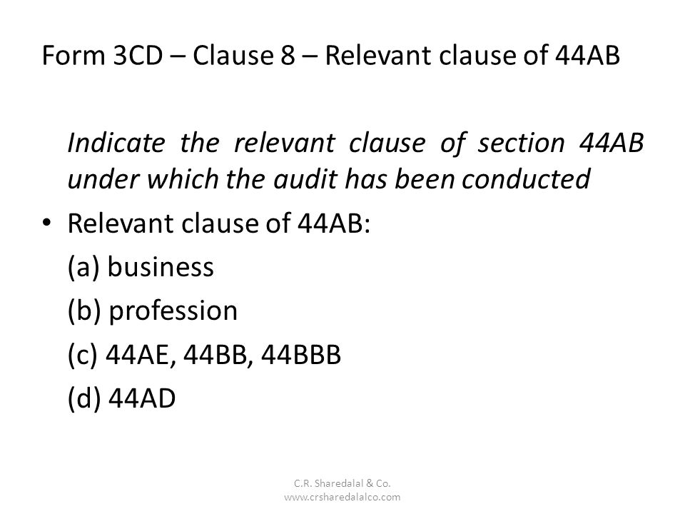 Form 3CD – Clause 8 – Relevant clause of 44AB