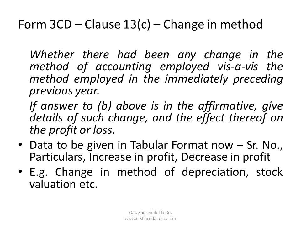 Form 3CD – Clause 13(c) – Change in method
