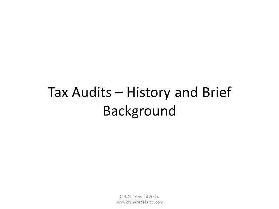Tax Audits – History and Brief Background