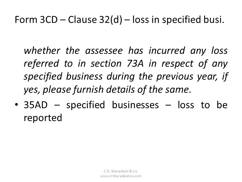Form 3CD – Clause 32(d) – loss in specified busi.
