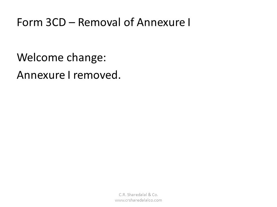 Form 3CD – Removal of Annexure I