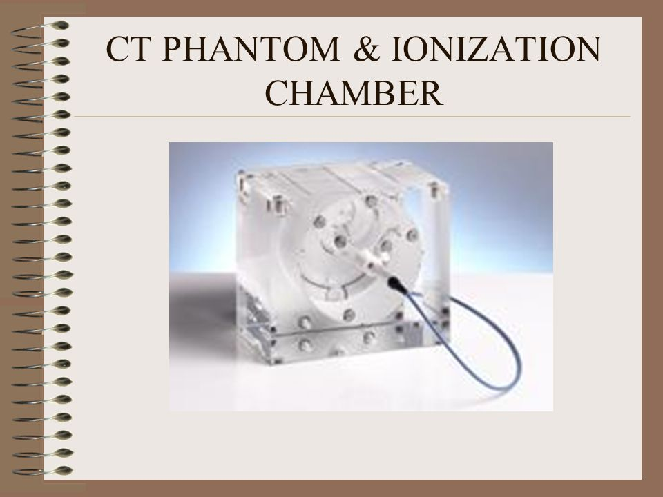 CT PHANTOM & IONIZATION CHAMBER