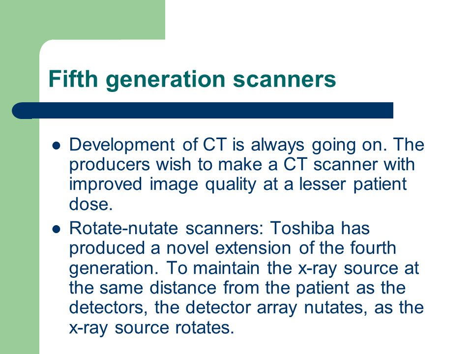 Fifth generation scanners