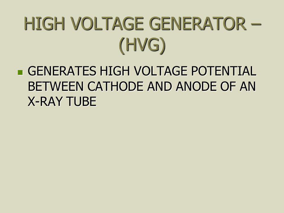 HIGH VOLTAGE GENERATOR –(HVG)