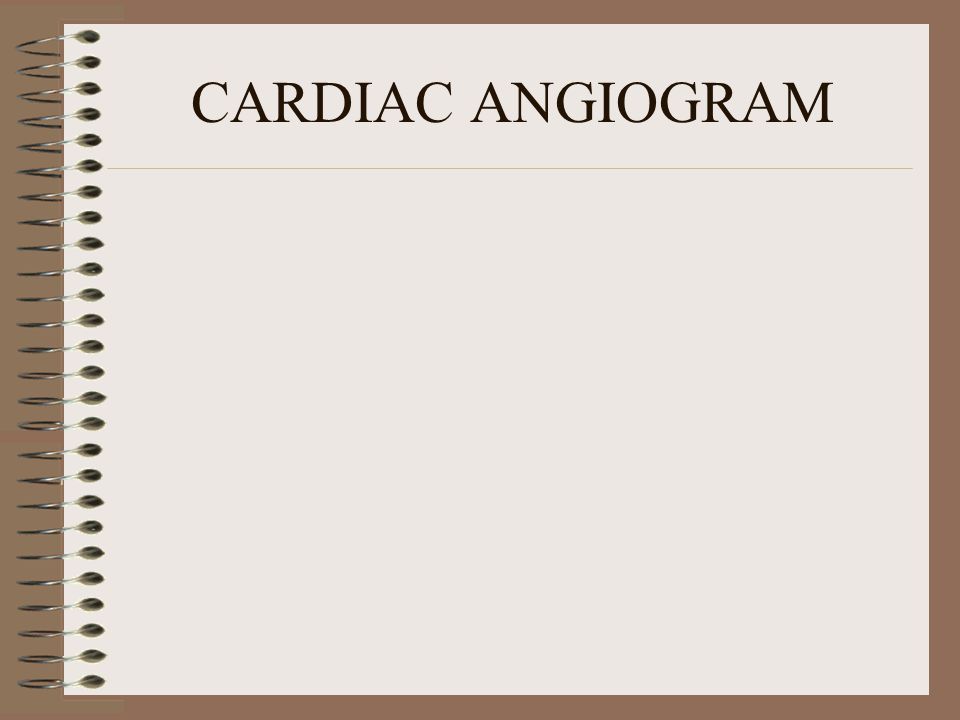 CARDIAC ANGIOGRAM