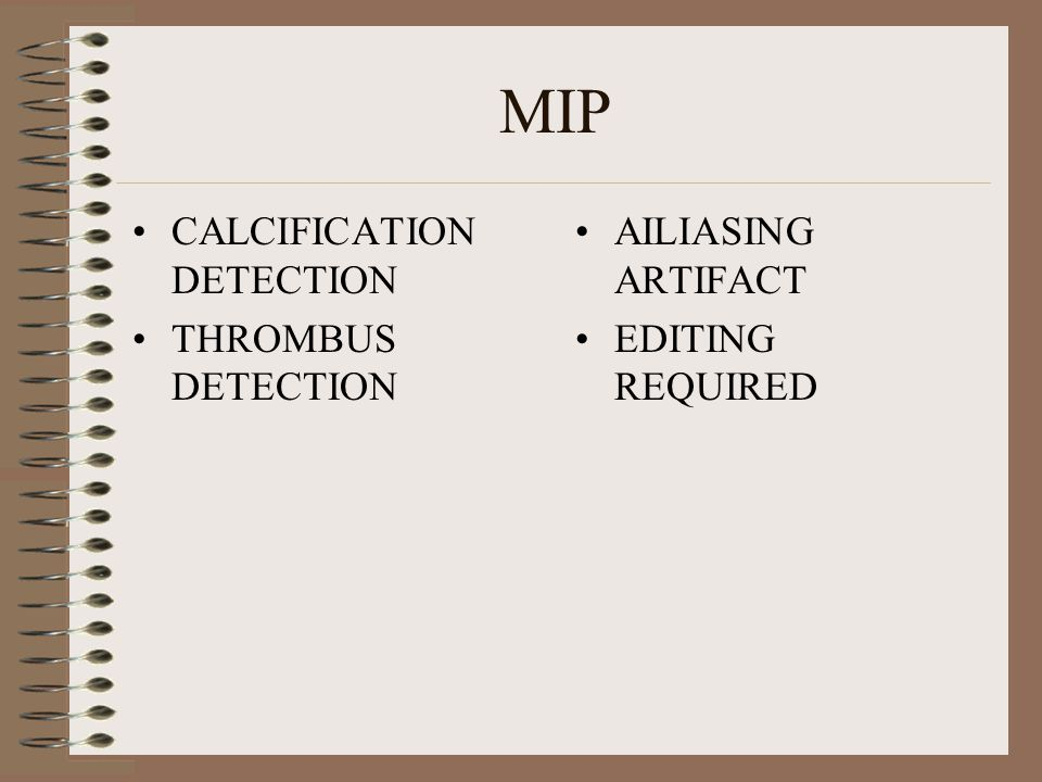 MIP CALCIFICATION DETECTION THROMBUS DETECTION AILIASING ARTIFACT