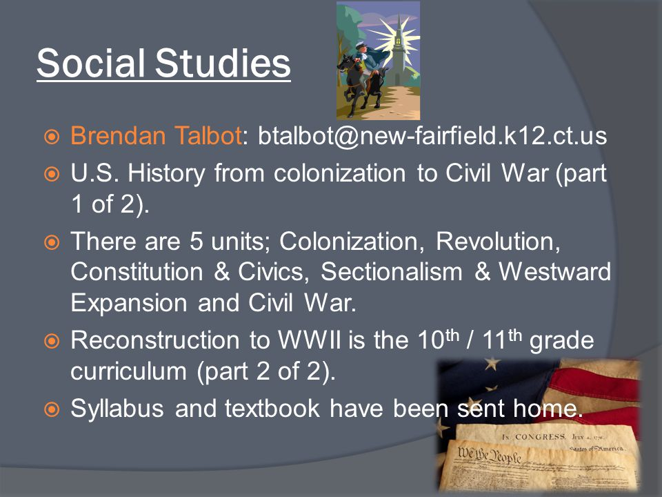 Social Studies Brendan Talbot: btalbot@new-fairfield.k12.ct.us