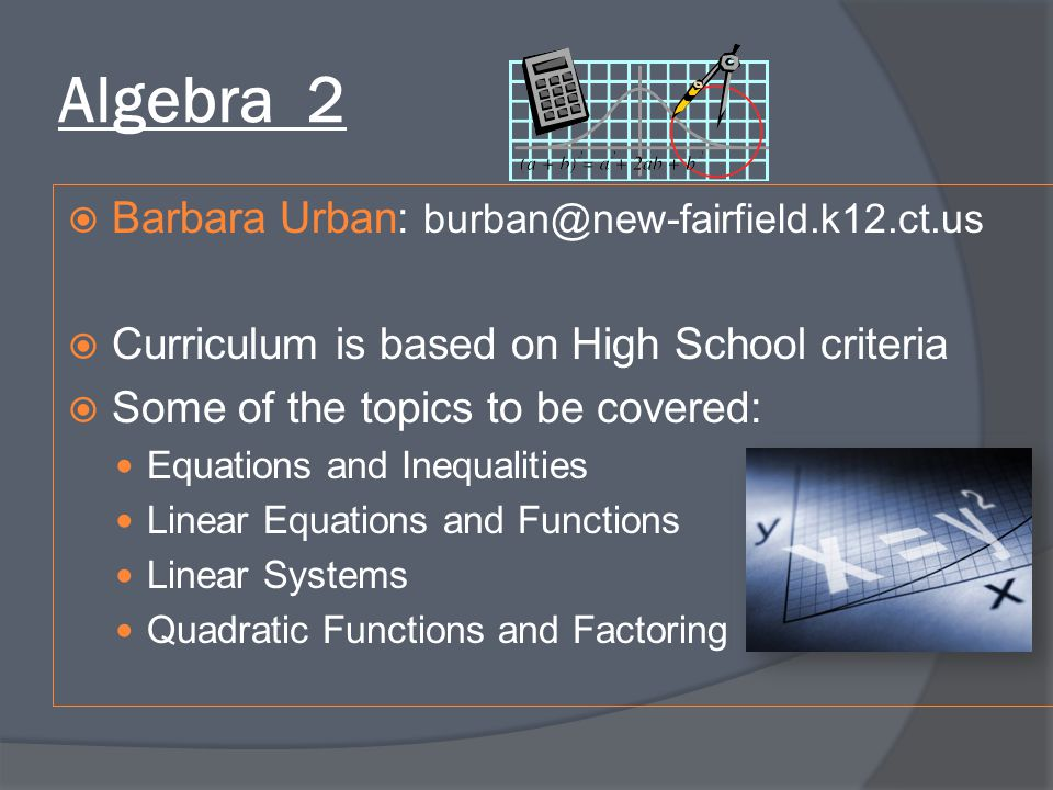 Algebra 2 Barbara Urban: burban@new-fairfield.k12.ct.us