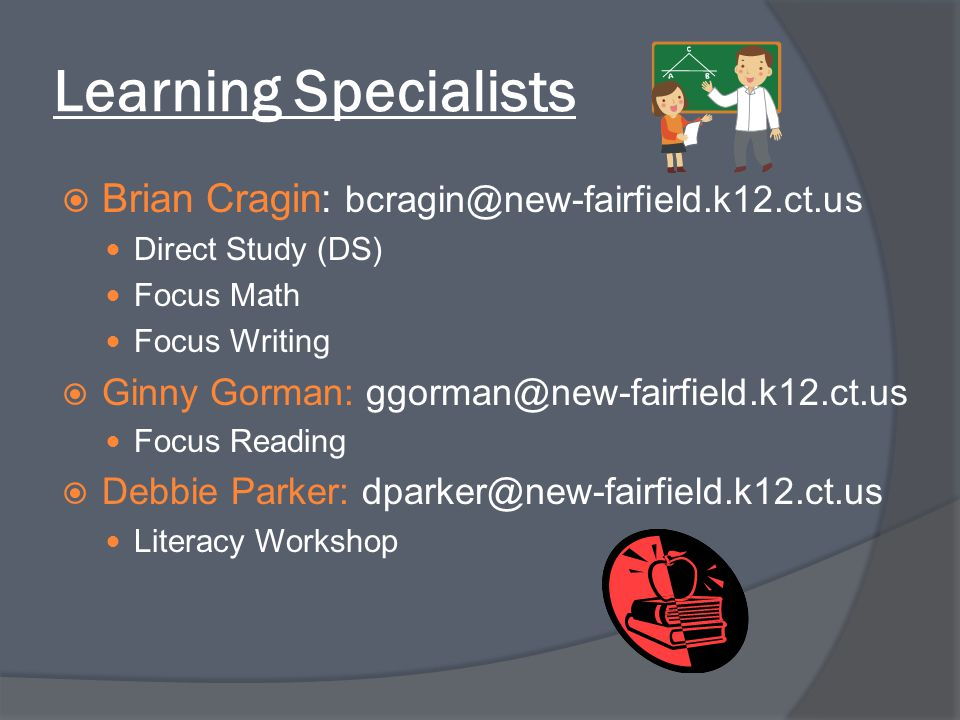 Learning Specialists Brian Cragin: bcragin@new-fairfield.k12.ct.us