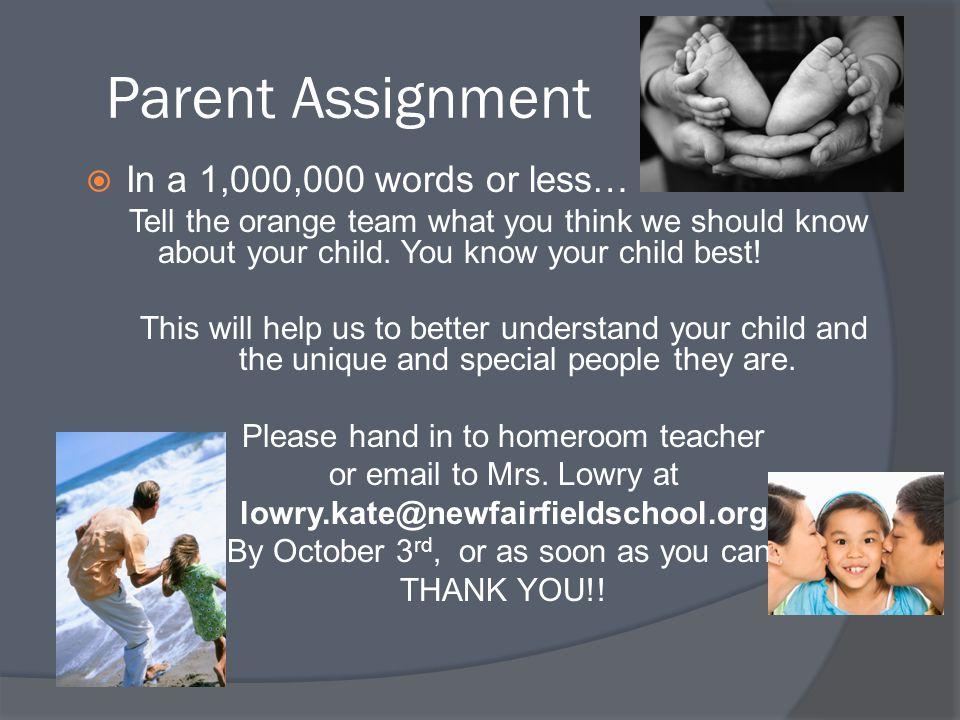 Parent Assignment In a 1,000,000 words or less…