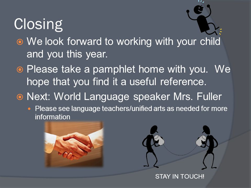 Closing We look forward to working with your child and you this year.