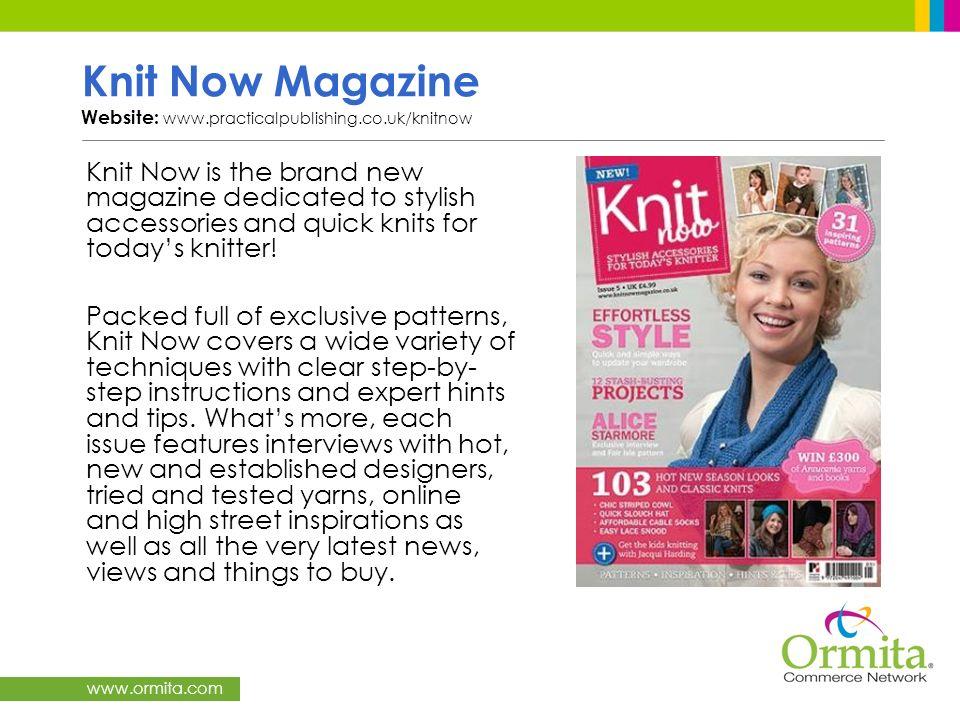 Knit Now Magazine Website: www.practicalpublishing.co.uk/knitnow