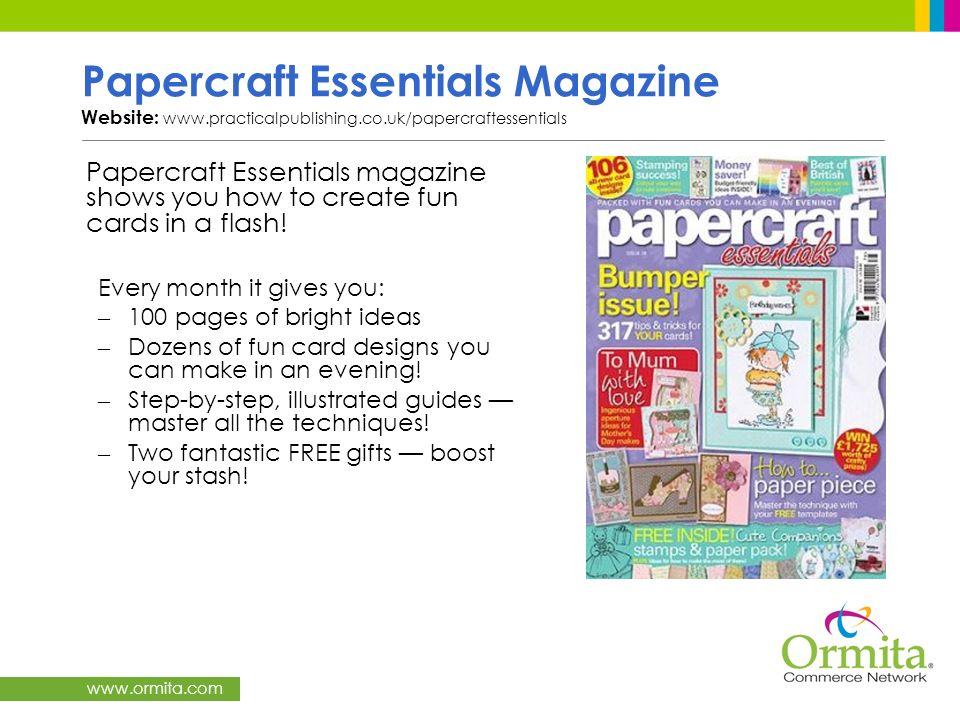 Papercraft Essentials Magazine Website: www. practicalpublishing. co