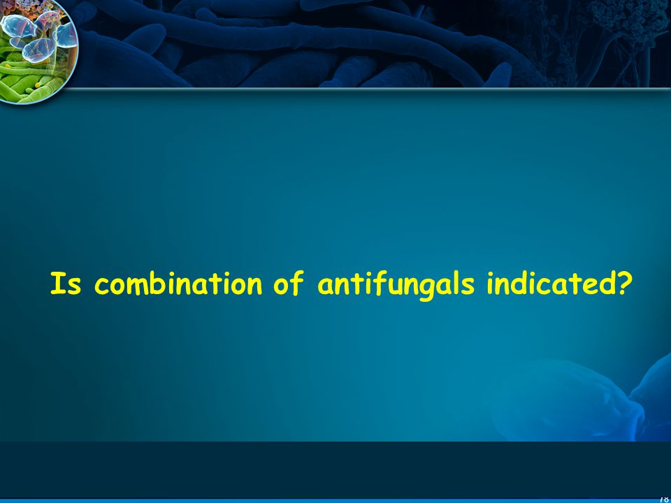 Is combination of antifungals indicated
