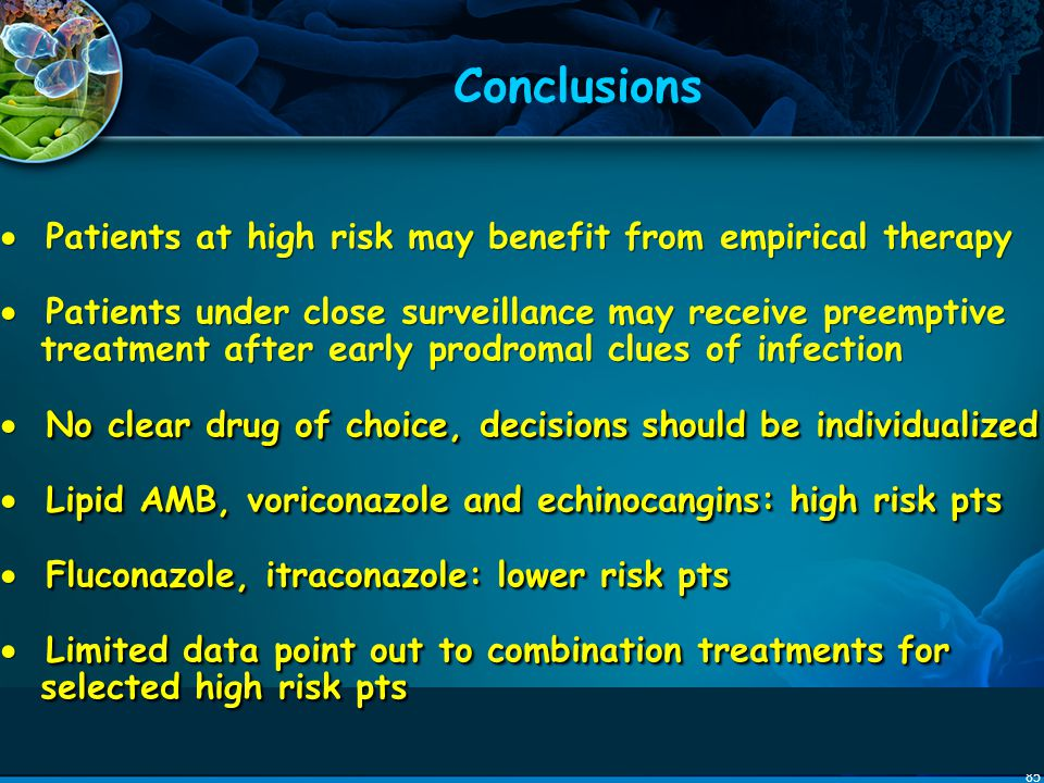 Conclusions  Patients at high risk may benefit from empirical therapy