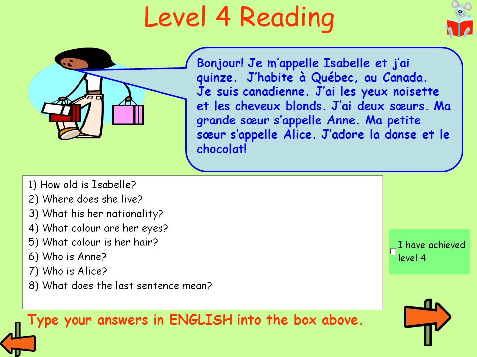Level 4 Reading Type your answers in ENGLISH into the box above.