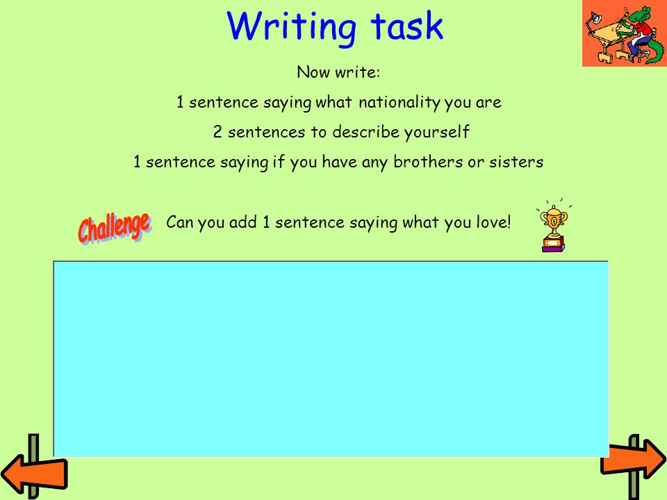 Writing task Challenge Now write: