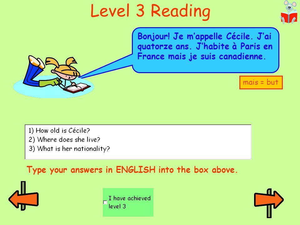 Level 3 Reading Bonjour! Je m'appelle Cécile. J'ai quatorze ans. J'habite à Paris en France mais je suis canadienne.