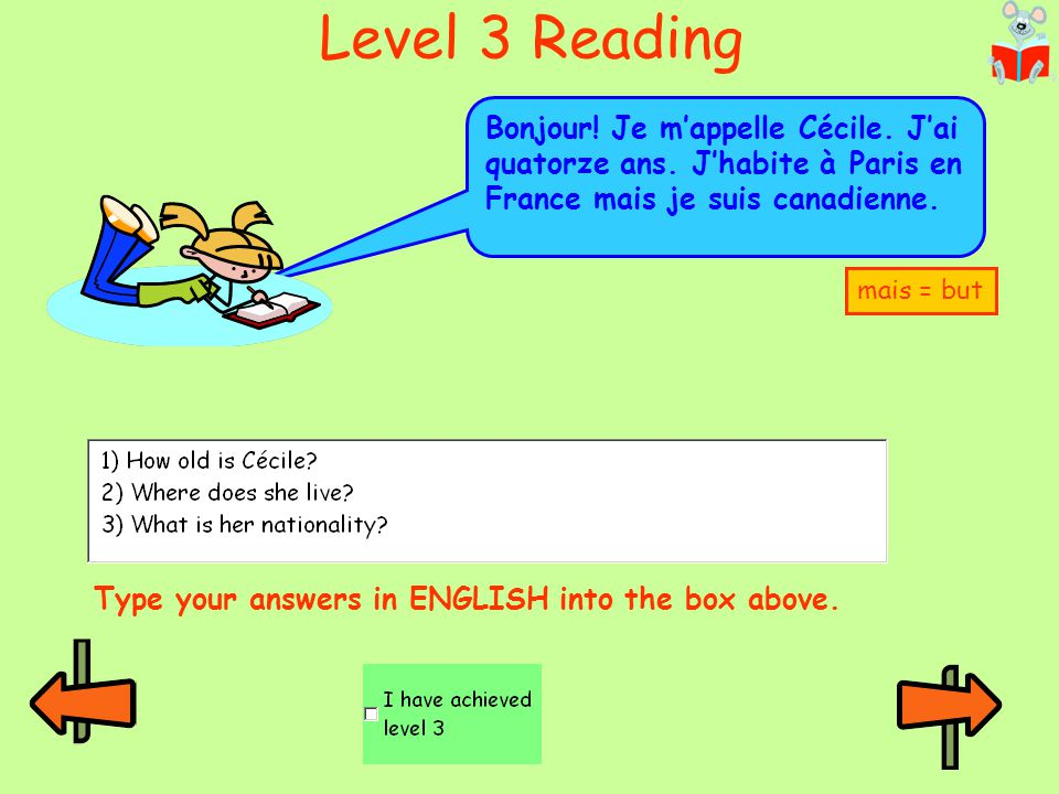 Level 3 Reading Bonjour! Je m'appelle Cécile. J'ai quatorze ans. J'habite à Paris en France mais je suis canadienne.