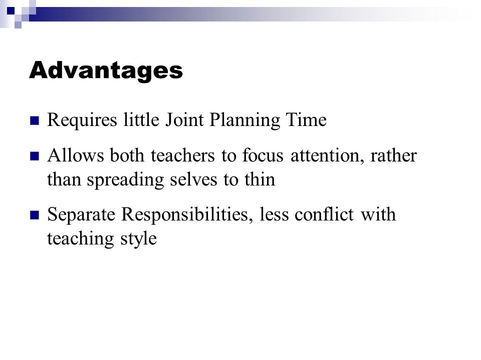 Advantages Requires little Joint Planning Time