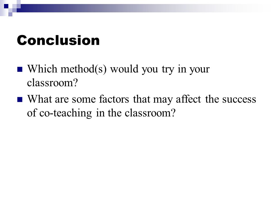 Conclusion Which method(s) would you try in your classroom