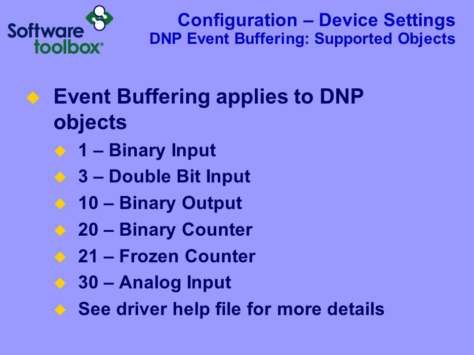 Configuration – Device Settings DNP Event Buffering: Important Considerations
