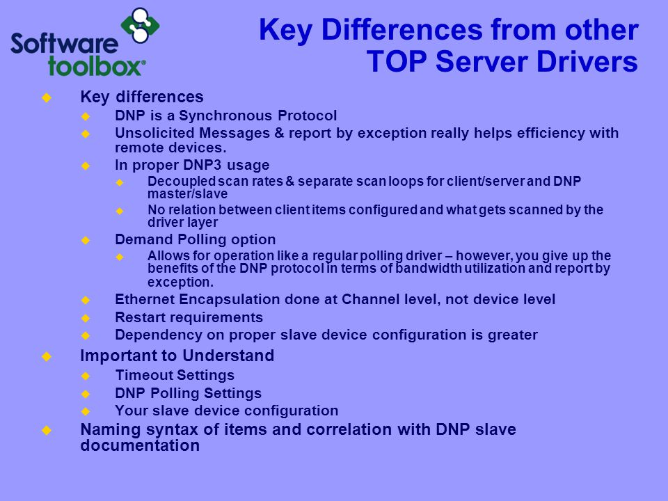 Differences DNP is a Synchronous Protocol