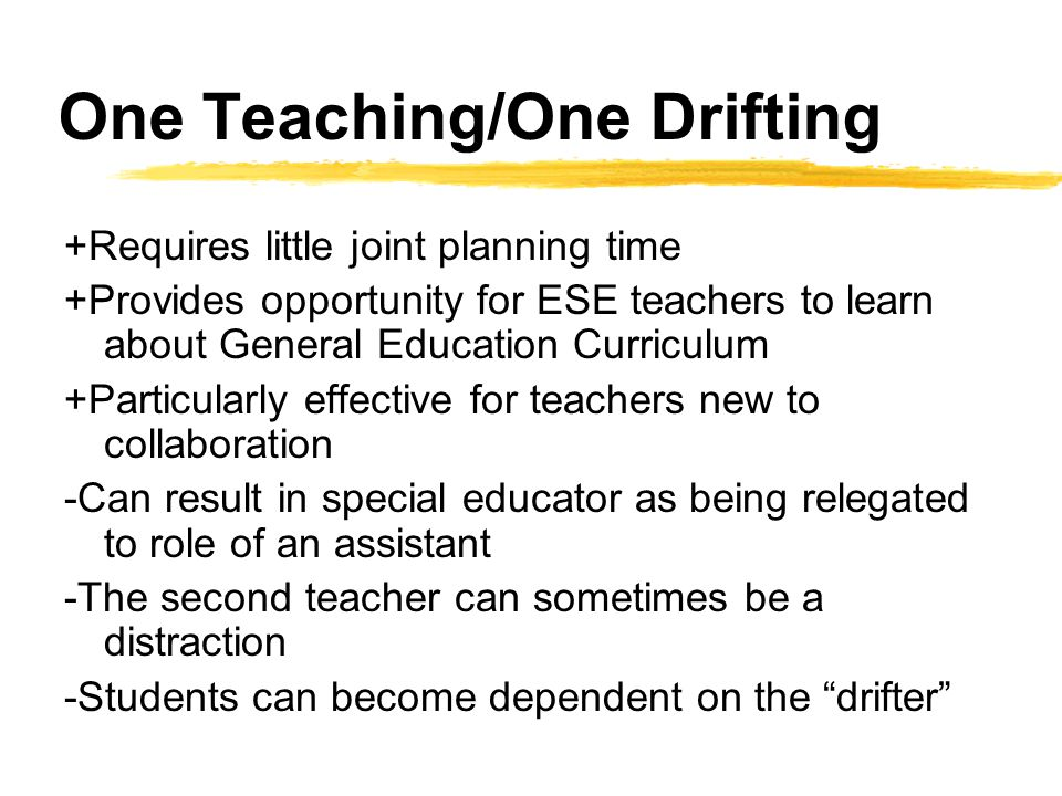 One Teaching/One Drifting