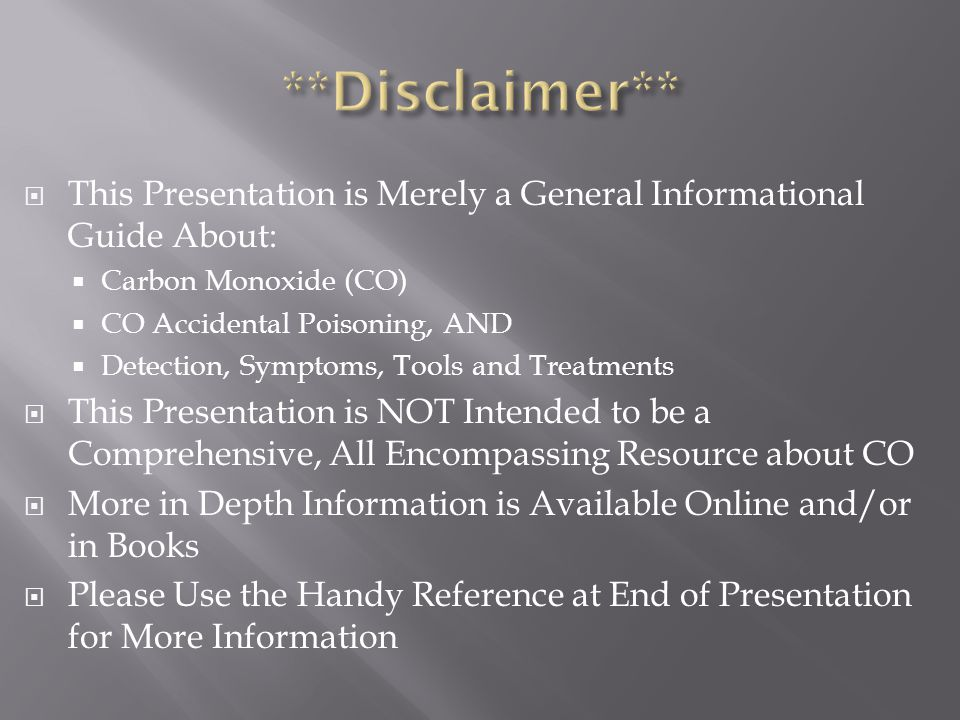 **Disclaimer** This Presentation is Merely a General Informational Guide About: Carbon Monoxide (CO)