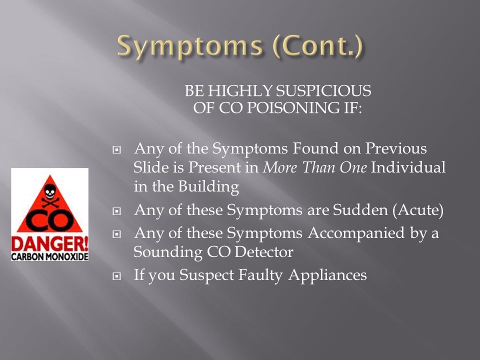 BE HIGHLY SUSPICIOUS OF CO POISONING IF: