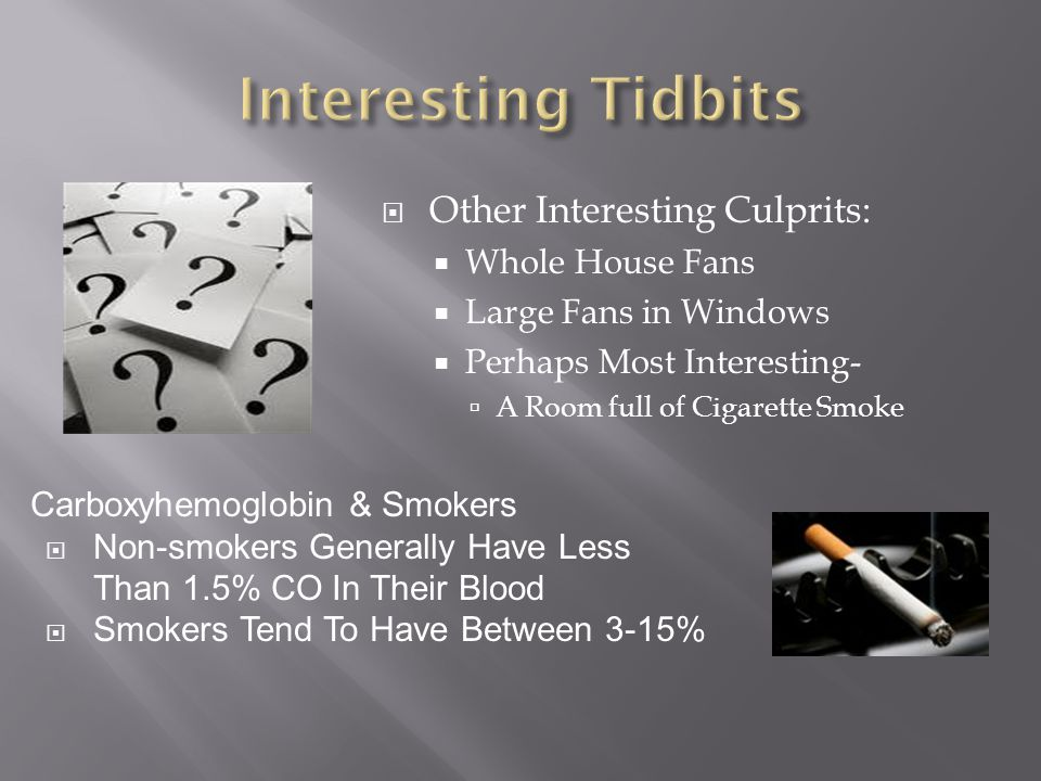 Interesting Tidbits Other Interesting Culprits: Whole House Fans