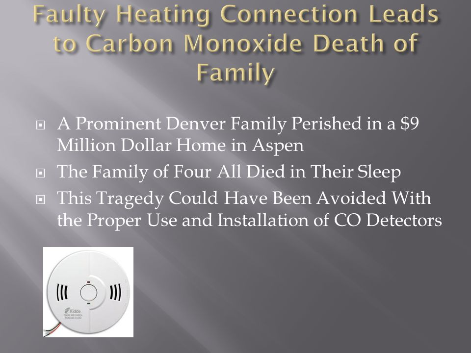 Faulty Heating Connection Leads to Carbon Monoxide Death of Family