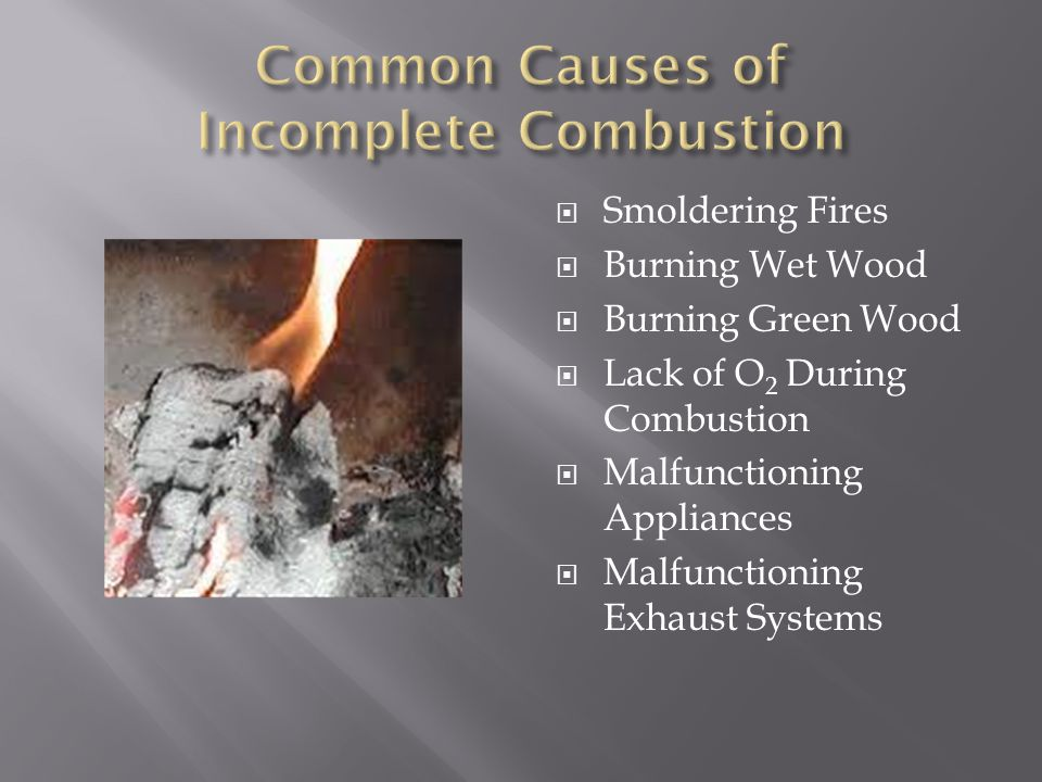 Common Causes of Incomplete Combustion
