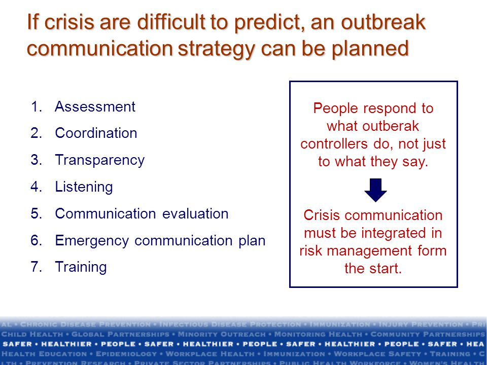 If crisis are difficult to predict, an outbreak communication strategy can be planned