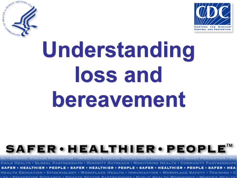 Understanding loss and bereavement