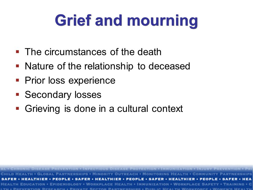Grief and mourning The circumstances of the death