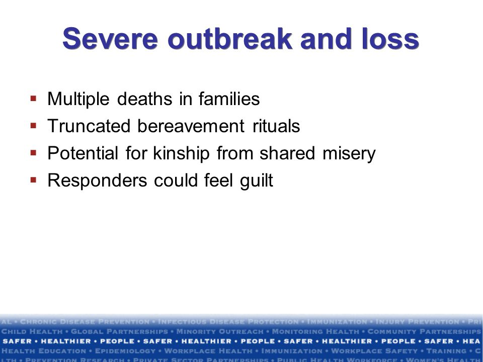 Severe outbreak and loss