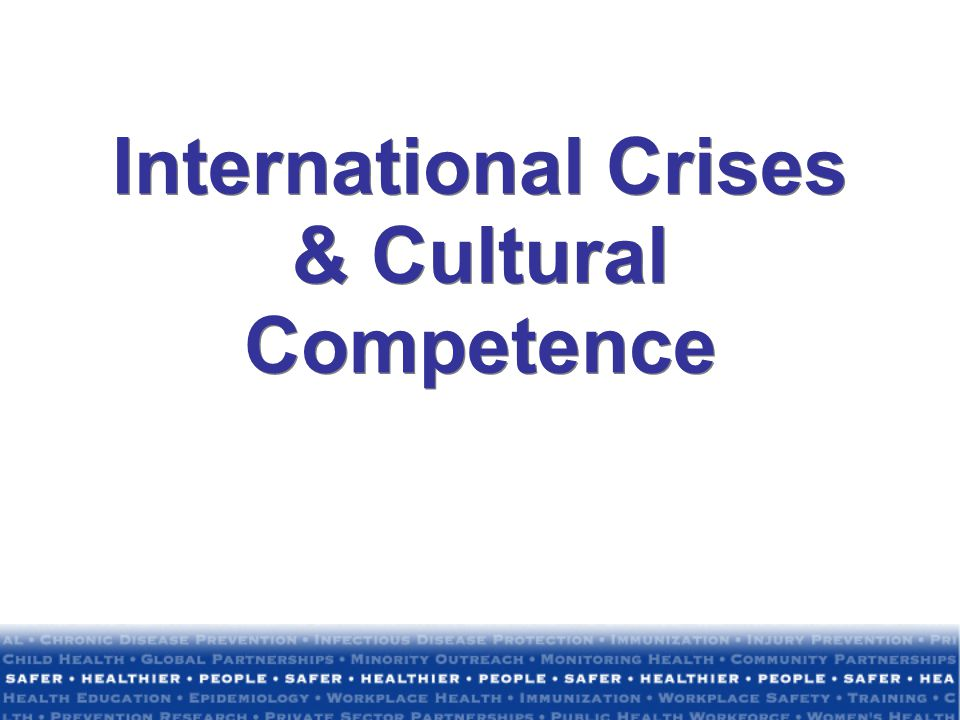 International Crises & Cultural Competence