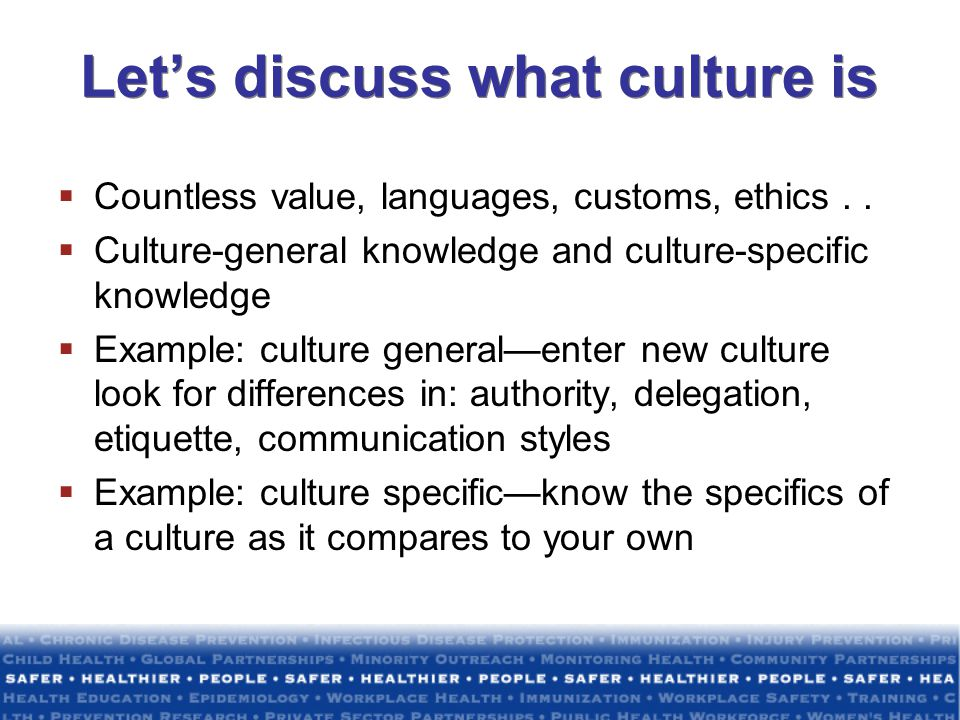 Let's discuss what culture is