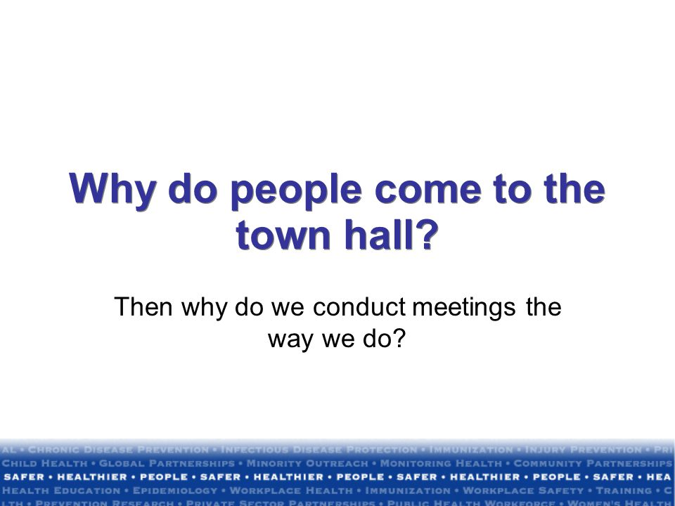 Why do people come to the town hall