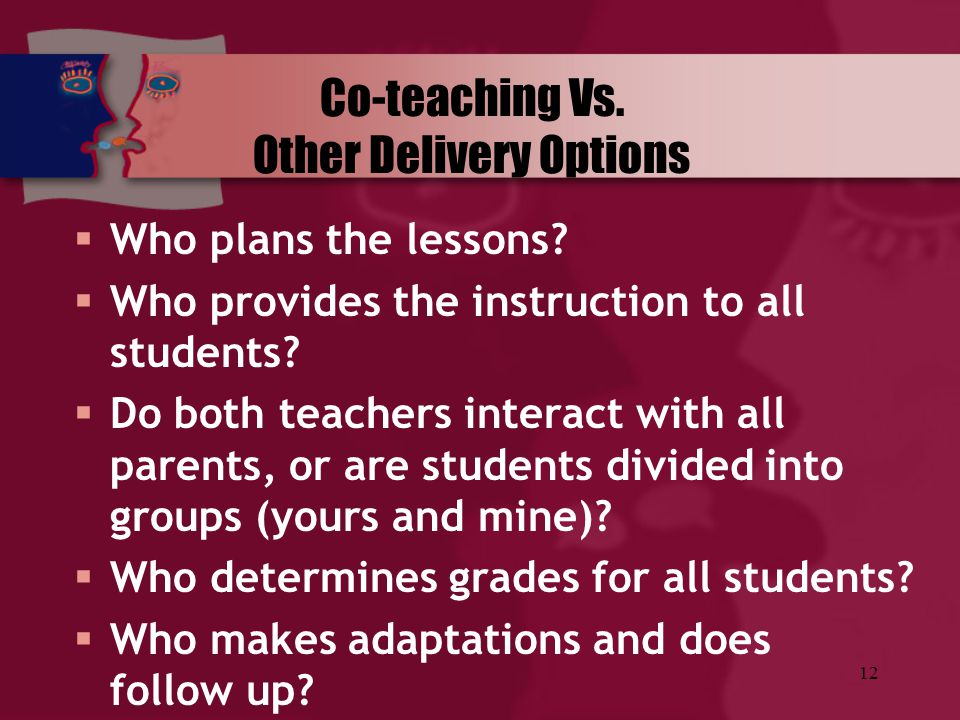 Co-teaching Vs. Other Delivery Options