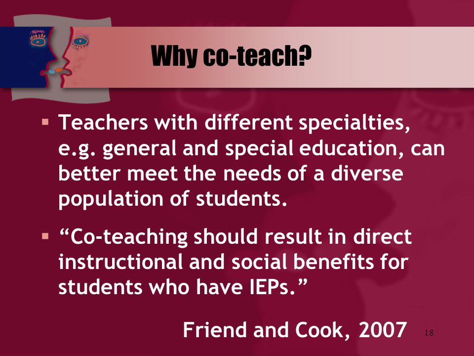Why co-teach Teachers with different specialties, e.g. general and special education, can better meet the needs of a diverse population of students.