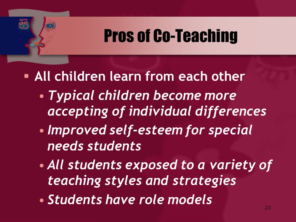 Pros of Co-Teaching All children learn from each other