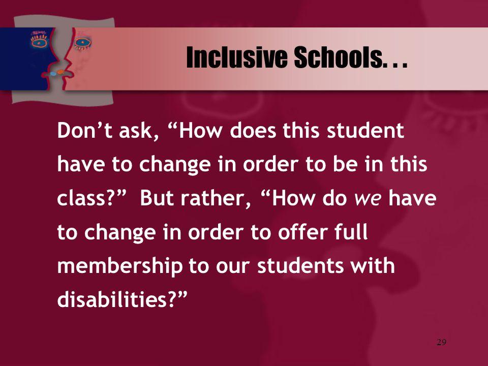Inclusive Schools. . .