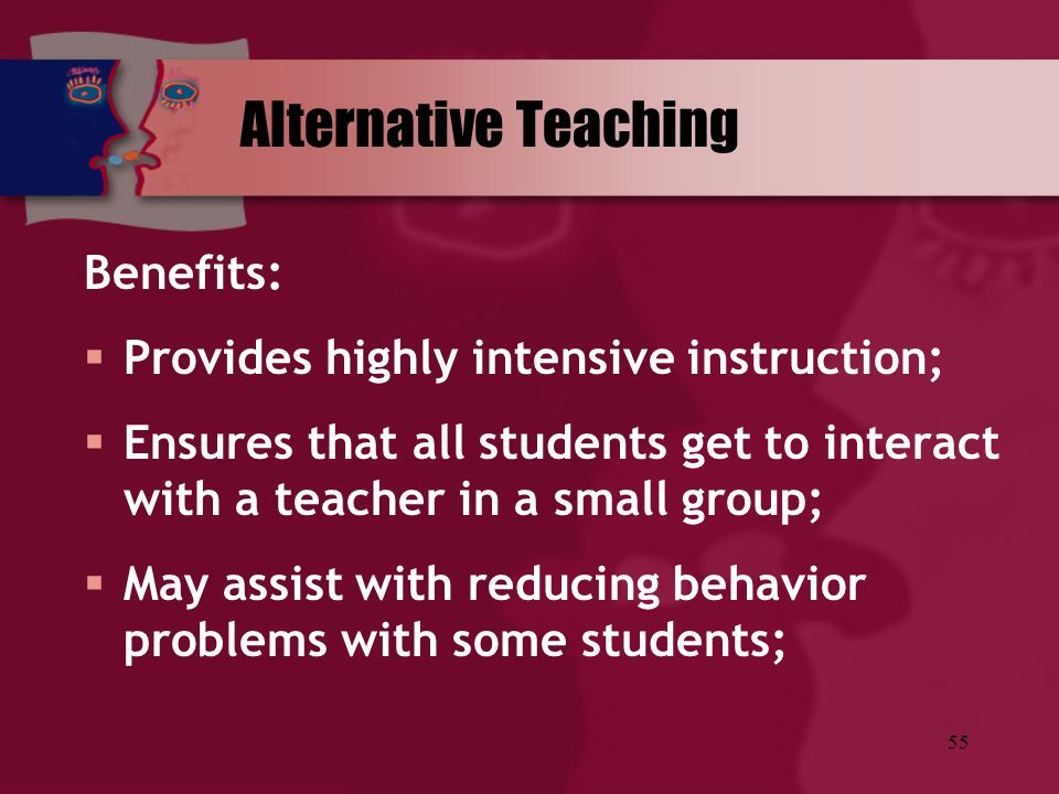 Alternative Teaching Benefits: Provides highly intensive instruction;