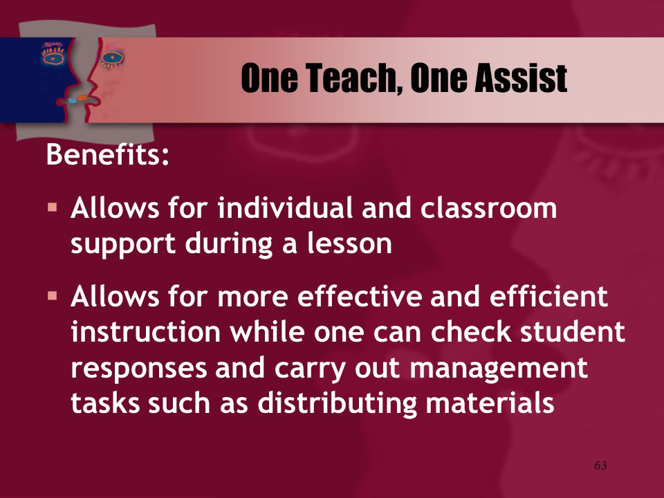 One Teach, One Assist Benefits: